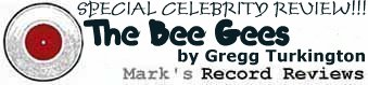The Bee Gees (Guest Review By  Underground  Semi-Celebrity Gregg Turkington)