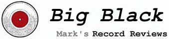 Prindle Record Reviews - Big Black