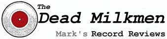 Prindle Record Reviews - The Dead Milkmen
